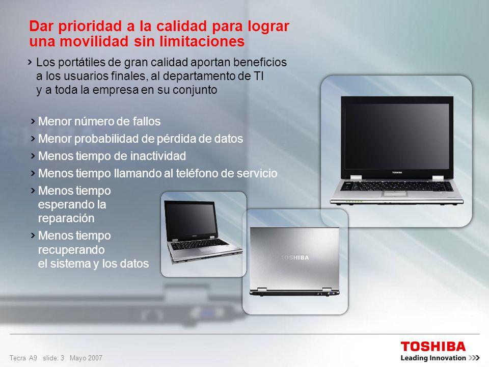 Tecra A9 slide: 23 Mayo 2007 Diseñado para una movilidad sin precedentes Windows Vista Business es el sistema operativo para organizaciones de todos los tamaños, diseñado para permitir que los PC funcionen sin problemas y con seguridad y que proporciona a los usuarios nuevas formas eficaces de encontrar y utilizar su información, así como conectarse fácilmente con personas, PC y dispositivos