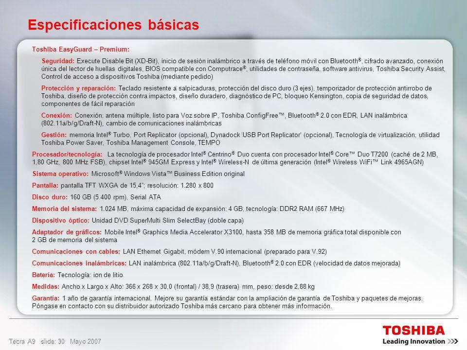 Tecra A9 slide: 29 Mayo 2007 Opciones y servicios Reparación in situ Express Port Replicator Maletín ejecutivo avanzado PX1398E-3G20200 GB ext. 2,5