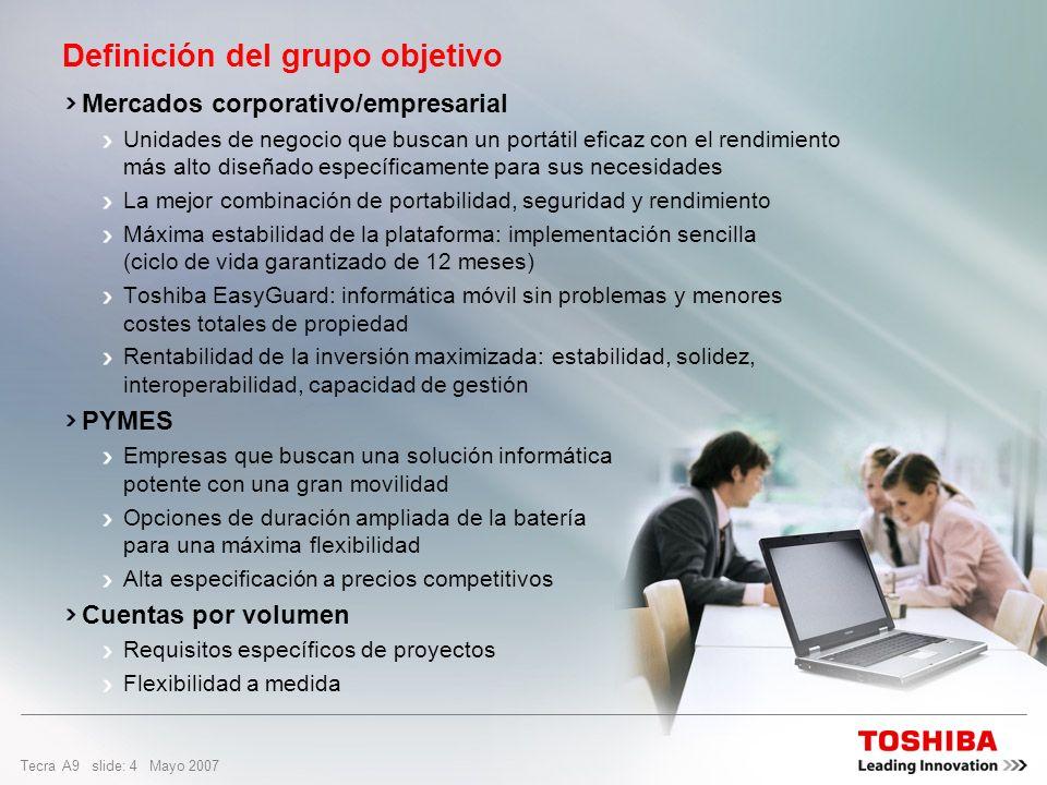 Tecra A9 slide: 3 Mayo 2007 Dar prioridad a la calidad para lograr una movilidad sin limitaciones Menor número de fallos Menor probabilidad de pérdida