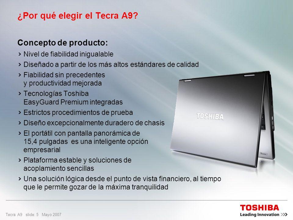 Tecra A9 slide: 4 Mayo 2007 Definición del grupo objetivo Mercados corporativo/empresarial Unidades de negocio que buscan un portátil eficaz con el re