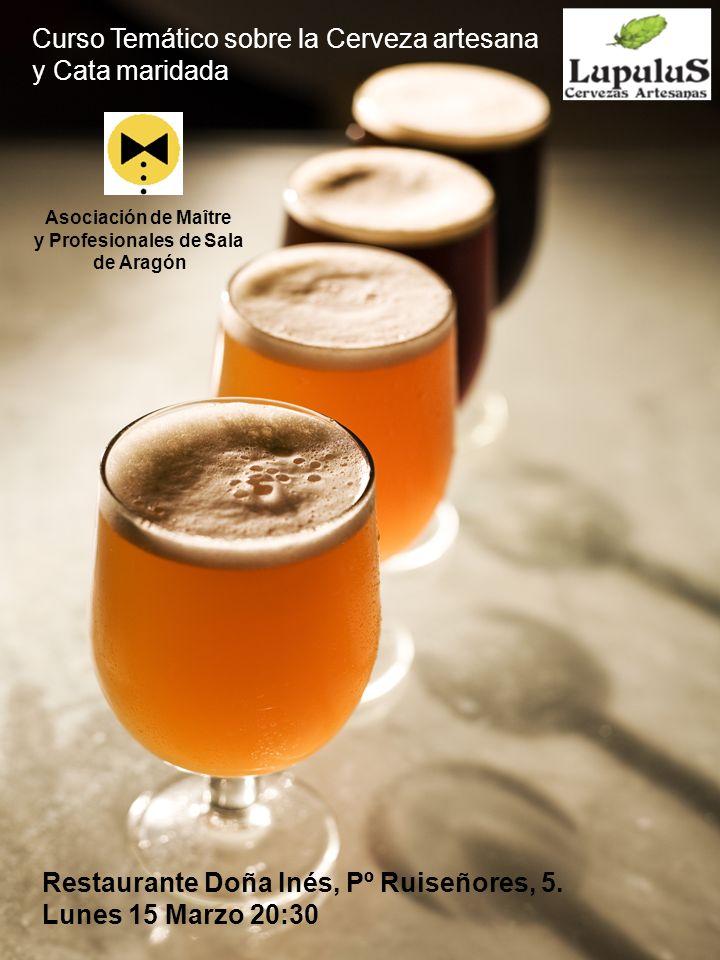 Curso Temático sobre la Cerveza artesana y Cata maridada Asociación de Maître y Profesionales de Sala de Aragón Restaurante Doña Inés, Pº Ruiseñores,