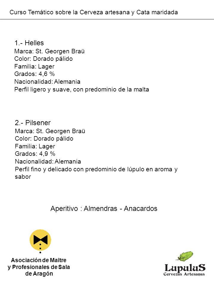 Curso Temático sobre la Cerveza artesana y Cata maridada Asociación de Maître y Profesionales de Sala de Aragón 1.- Helles Marca: St. Georgen Braü Col