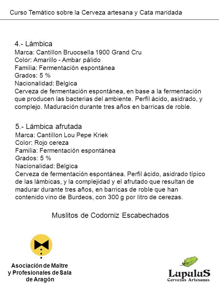 Curso Temático sobre la Cerveza artesana y Cata maridada Asociación de Maître y Profesionales de Sala de Aragón 4.- Lámbica Marca: Cantillon Bruocsell