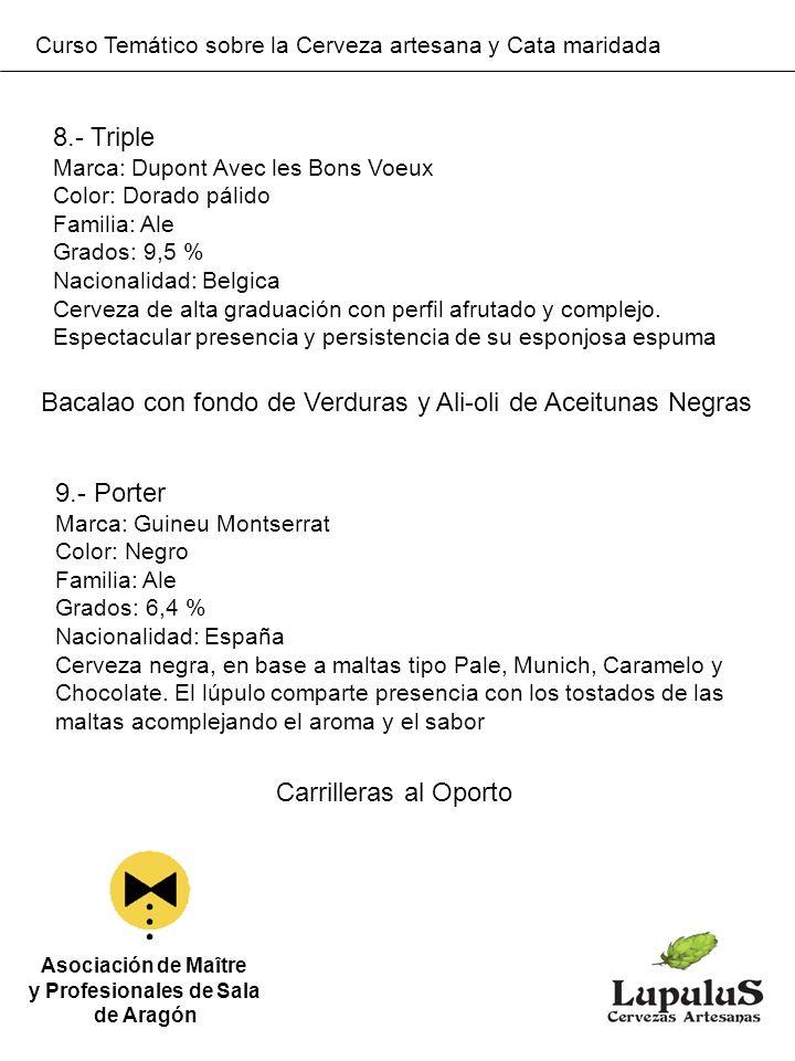 Curso Temático sobre la Cerveza artesana y Cata maridada Asociación de Maître y Profesionales de Sala de Aragón 8.- Triple Marca: Dupont Avec les Bons