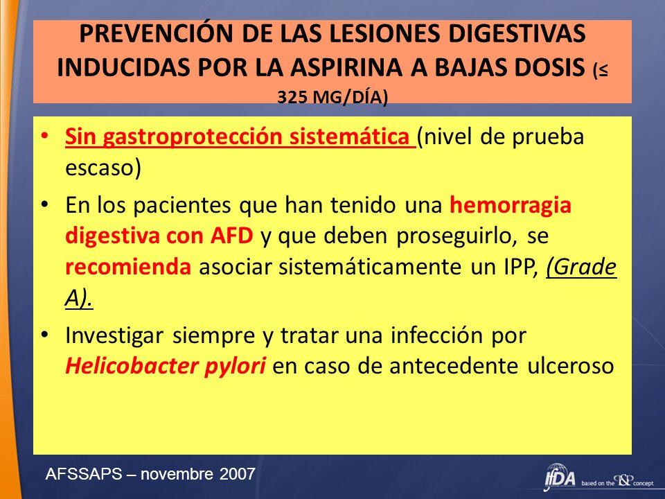 PREVENCIÓN DE LAS LESIONES DIGESTIVAS INDUCIDAS POR LA ASPIRINA A BAJAS DOSIS ( 325 MG/DÍA) Sin gastroprotección sistemática (nivel de prueba escaso)