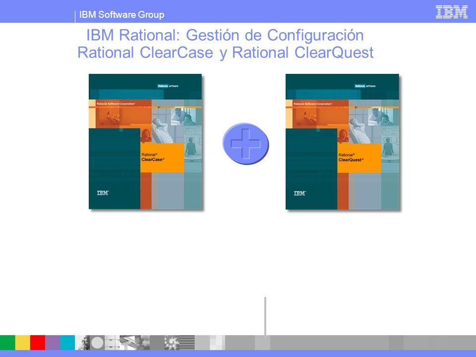 IBM Software Group IBM Rational: Gestión de Configuración Rational ClearCase y Rational ClearQuest