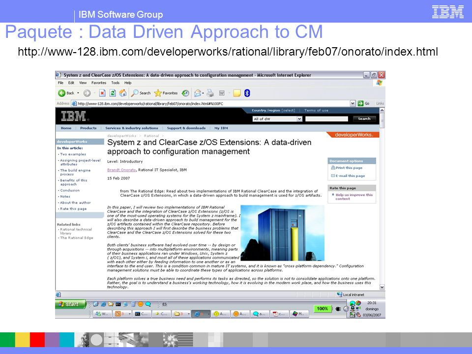 IBM Software Group Paquete : Data Driven Approach to CM http://www-128.ibm.com/developerworks/rational/library/feb07/onorato/index.html