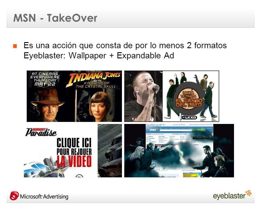 MSN - TakeOver Es una acción que consta de por lo menos 2 formatos Eyeblaster: Wallpaper + Expandable Ad