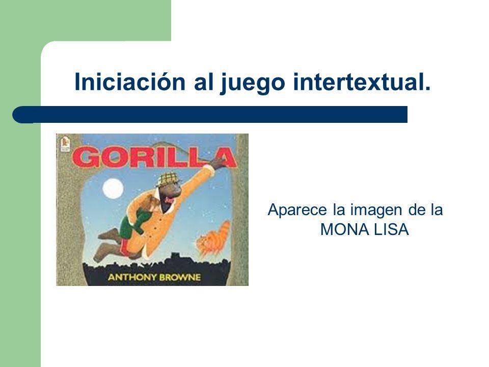 Iniciación al juego intertextual. Aparece la imagen de la MONA LISA