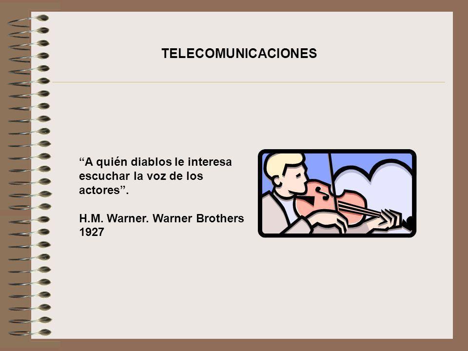 A quién diablos le interesa escuchar la voz de los actores. H.M. Warner. Warner Brothers 1927 TELECOMUNICACIONES