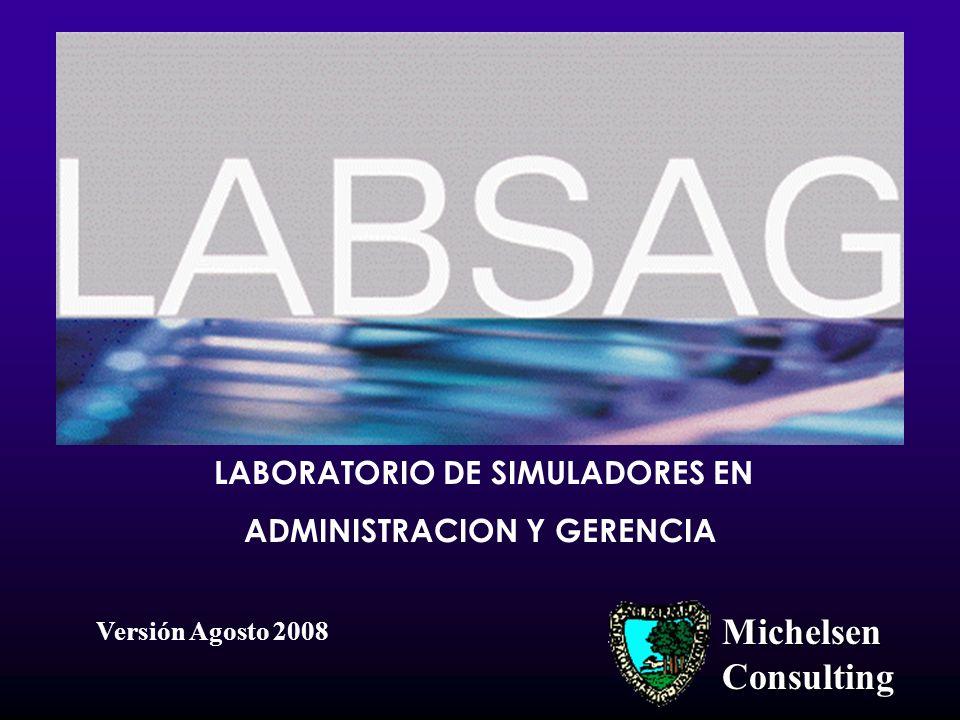 LABORATORIO DE SIMULADORES EN ADMINISTRACION Y GERENCIA Michelsen Consulting Versión Agosto 2008