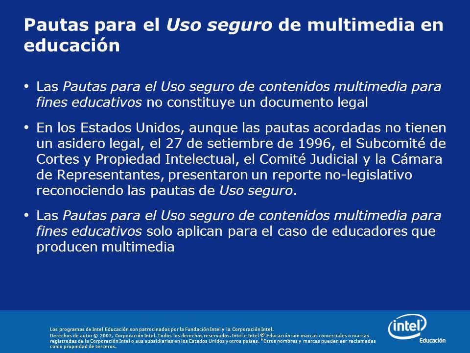 Los programas de Intel Educación son patrocinados por la Fundación Intel y la Corporación Intel. Derechos de autor © 2007, Corporación Intel. Todos lo