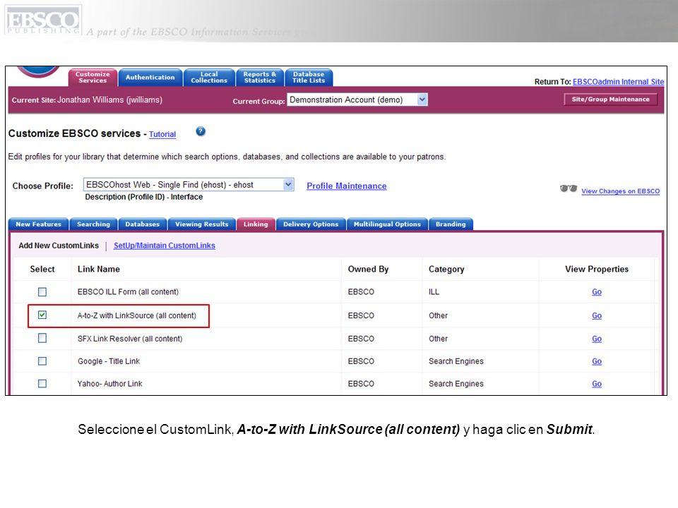 Seleccione el CustomLink, A-to-Z with LinkSource (all content) y haga clic en Submit.