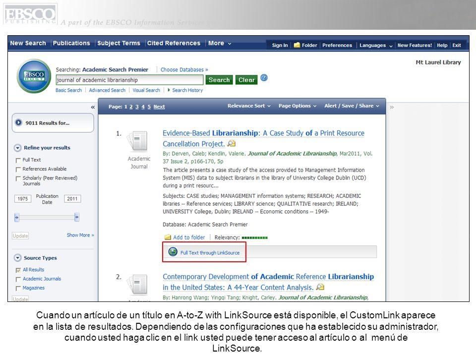 Cuando un artículo de un título en A-to-Z with LinkSource está disponible, el CustomLink aparece en la lista de resultados. Dependiendo de las configu