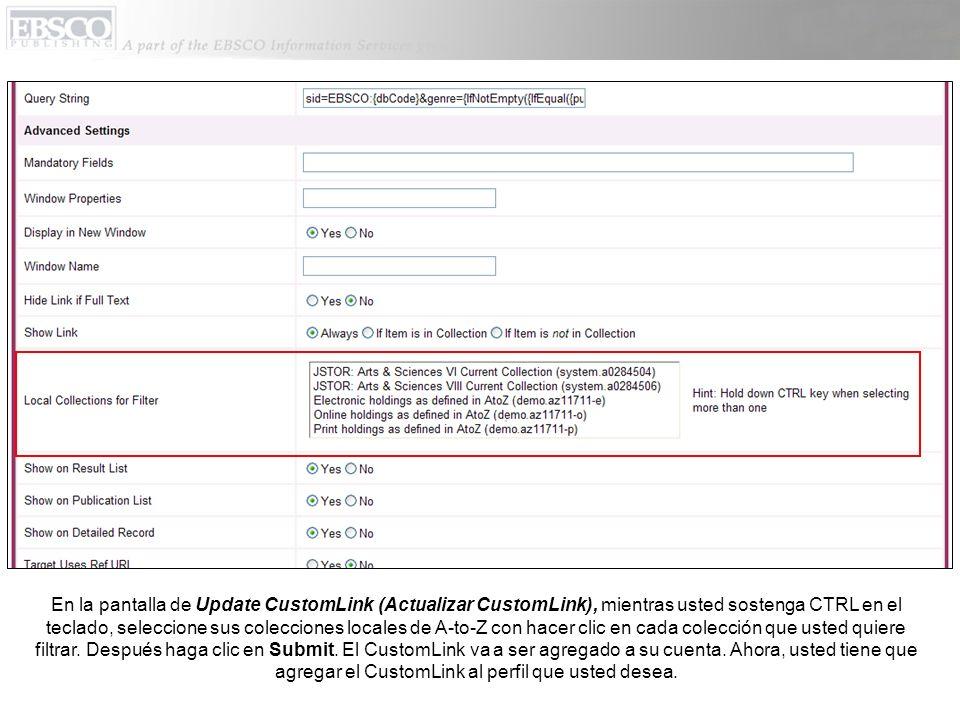En la pantalla de Update CustomLink (Actualizar CustomLink), mientras usted sostenga CTRL en el teclado, seleccione sus colecciones locales de A-to-Z