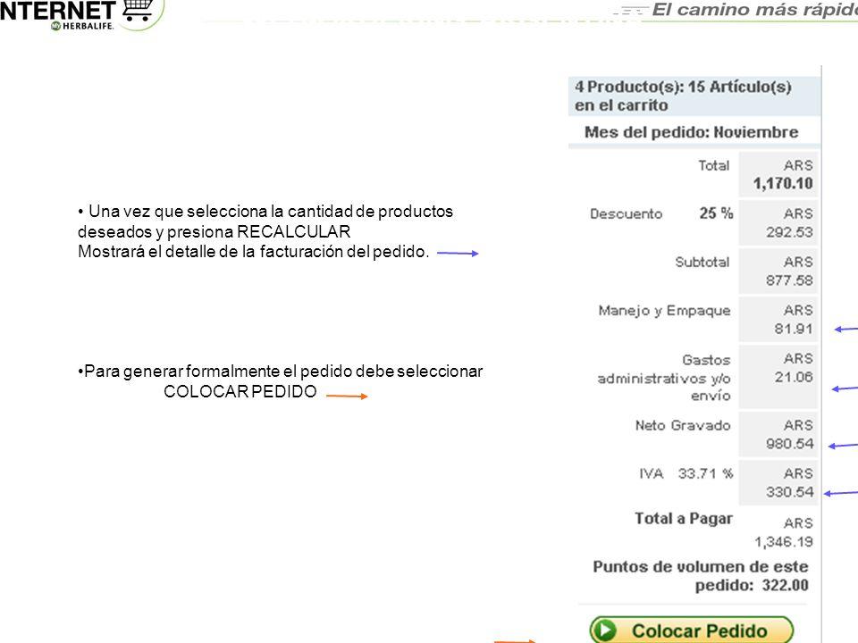 WEB-ORDERING ARGENTINA MANUAL DEL USUARIO Una vez que selecciona la cantidad de productos deseados y presiona RECALCULAR Mostrará el detalle de la fac