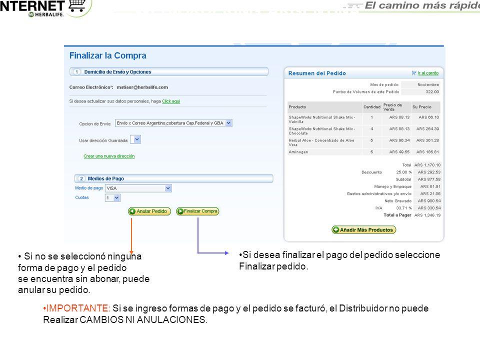 WEB-ORDERING ARGENTINA MANUAL DEL USUARIO Si no se seleccionó ninguna forma de pago y el pedido se encuentra sin abonar, puede anular su pedido. Si de