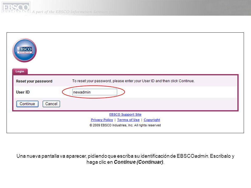 Una nueva pantalla va aparecer, pidiendo que escriba su identificación de EBSCOadmin.
