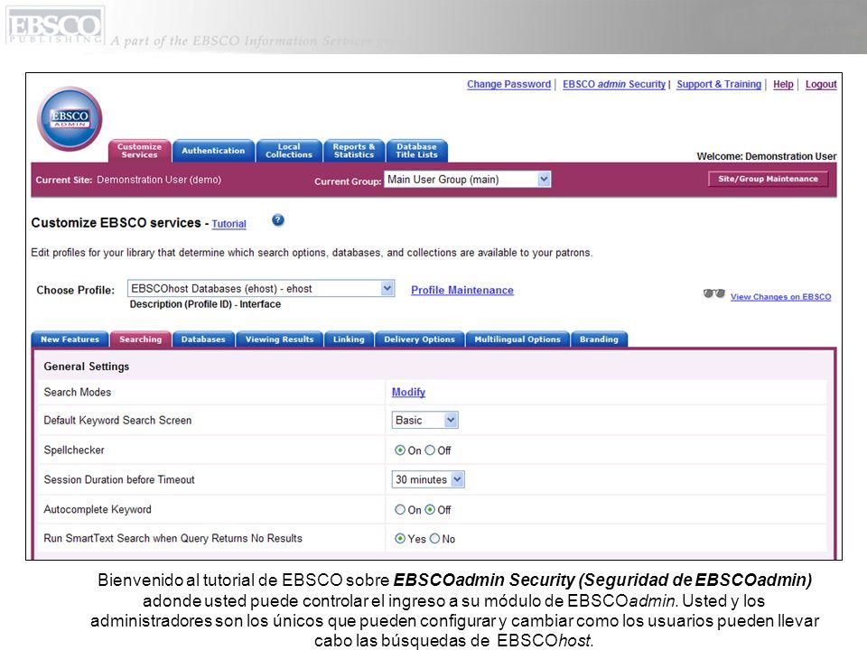 EBSCOadmin Security (Seguridad de EBSCOadmin)) le da un metódo simple para establecer mas administradores de EBSCOadmin que, por ejemplo, lo pueden ayudar a ejecutar reportes y estadísticas sin darles el permiso de ingreso a otras partes del módulo, si no lo quiere.