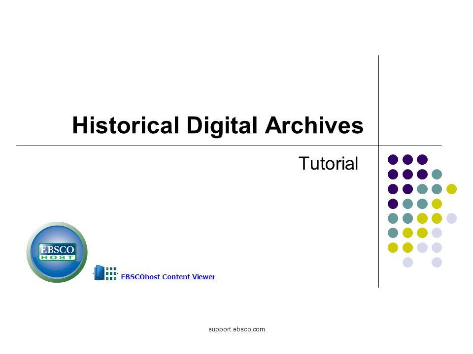 Bienvenido al tutorial de EBSCOhost sobre Historical Digital Archives, con el EBSCOhost Content Viewer.