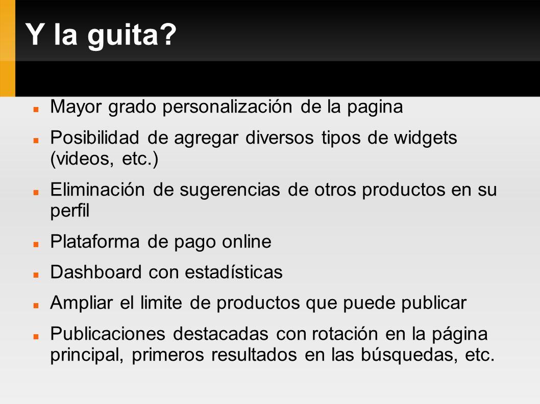 Y la guita? Mayor grado personalización de la pagina Posibilidad de agregar diversos tipos de widgets (videos, etc.) Eliminación de sugerencias de otr
