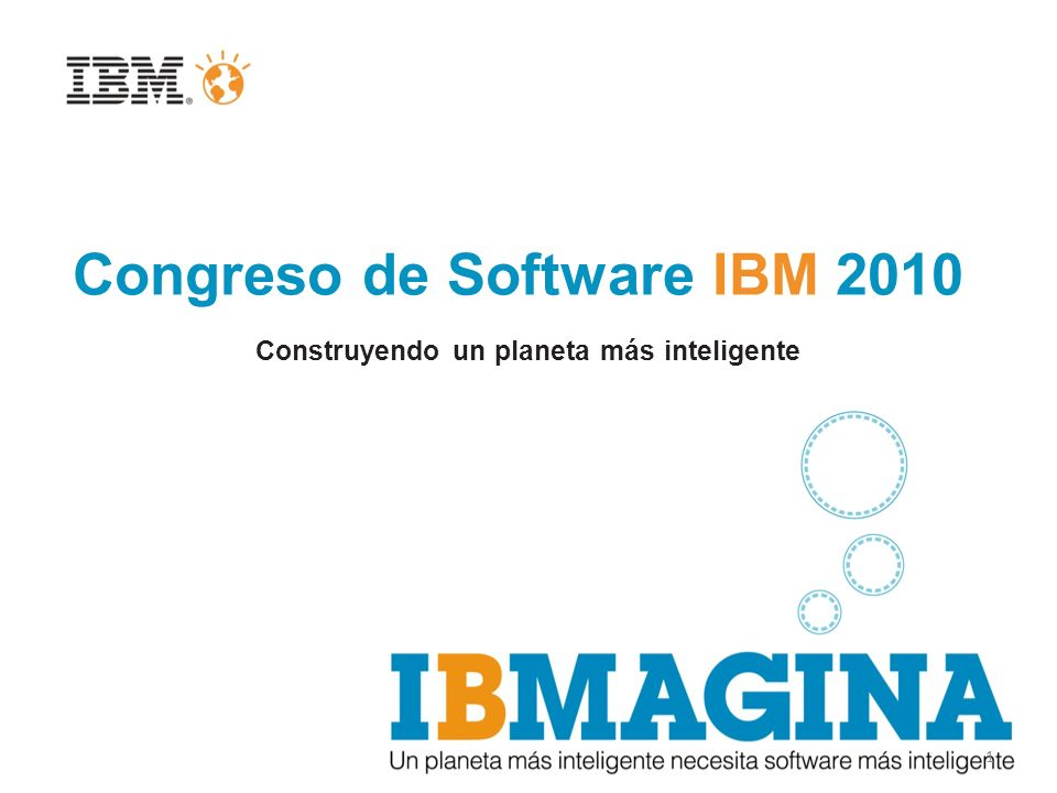 1 Congreso de Software IBM 2010 Construyendo un planeta más inteligente