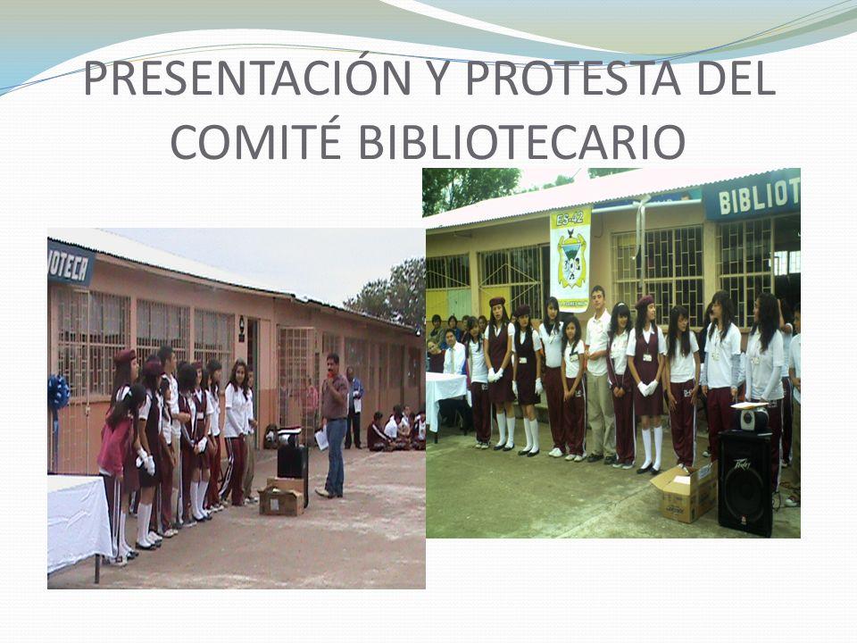 PRESENTACIÓN Y PROTESTA DEL COMITÉ BIBLIOTECARIO