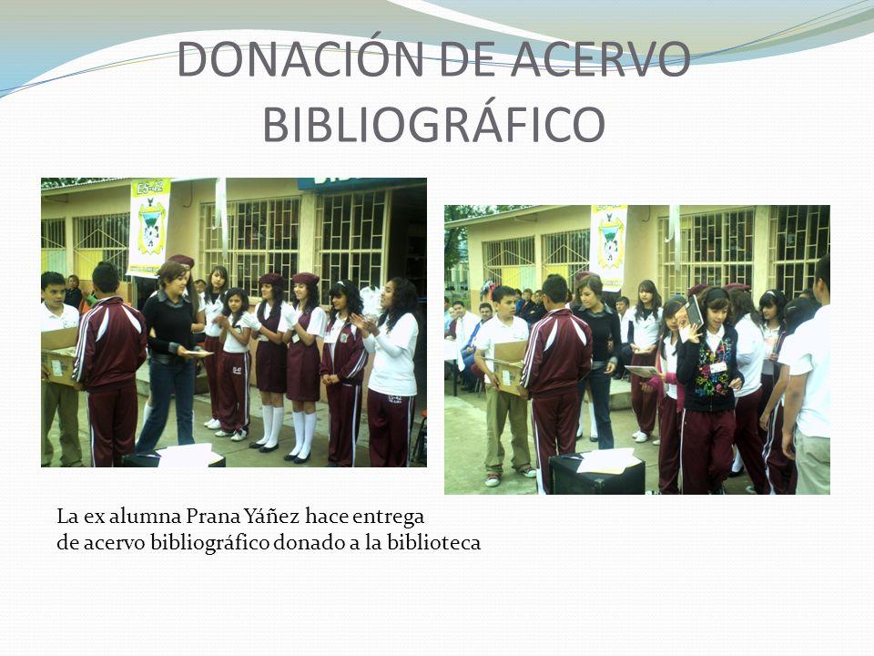DONACIÓN DE ACERVO BIBLIOGRÁFICO La ex alumna Prana Yáñez hace entrega de acervo bibliográfico donado a la biblioteca