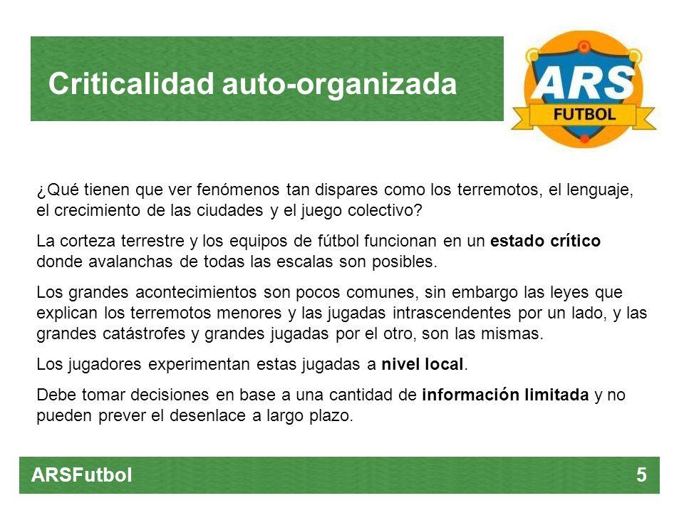 Criticalidad auto-organizada ARSFutbol 5 ¿Qué tienen que ver fenómenos tan dispares como los terremotos, el lenguaje, el crecimiento de las ciudades y