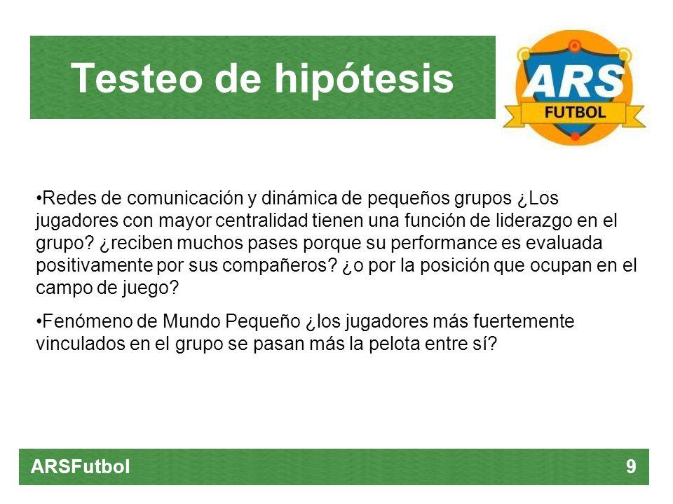 Testeo de hipótesis ARSFutbol 9 Redes de comunicación y dinámica de pequeños grupos ¿Los jugadores con mayor centralidad tienen una función de lideraz