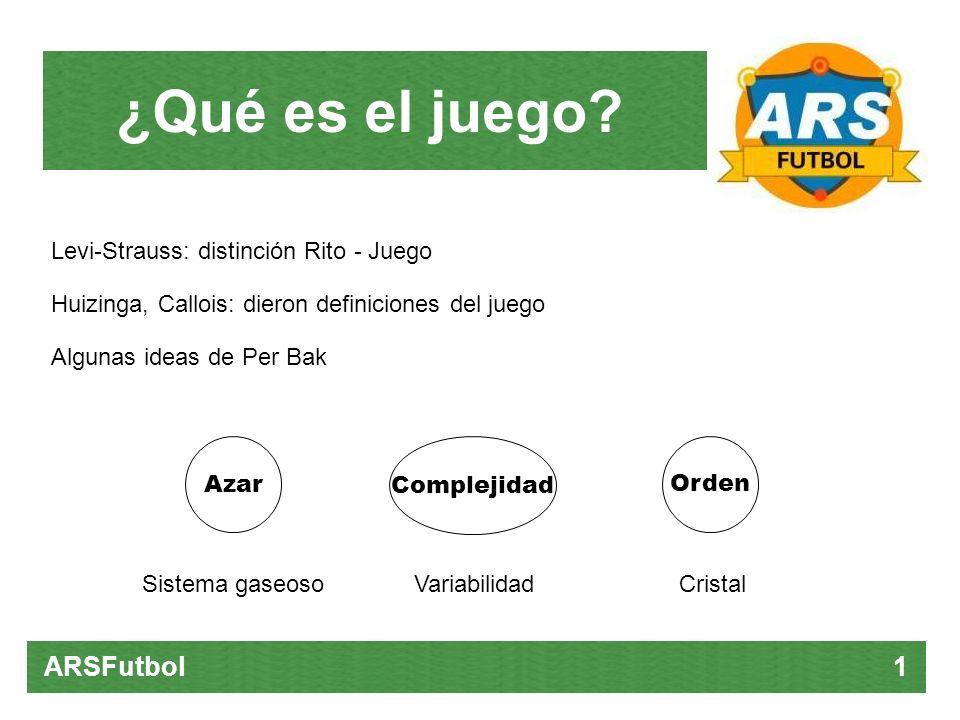 ARSFutbol 2 El concepto de estrategia de Holland, el Ajedrez y el futbol Reglas Posibilidades infinitas Configuraciones con historia Estrategia ¿Qué es el juego?