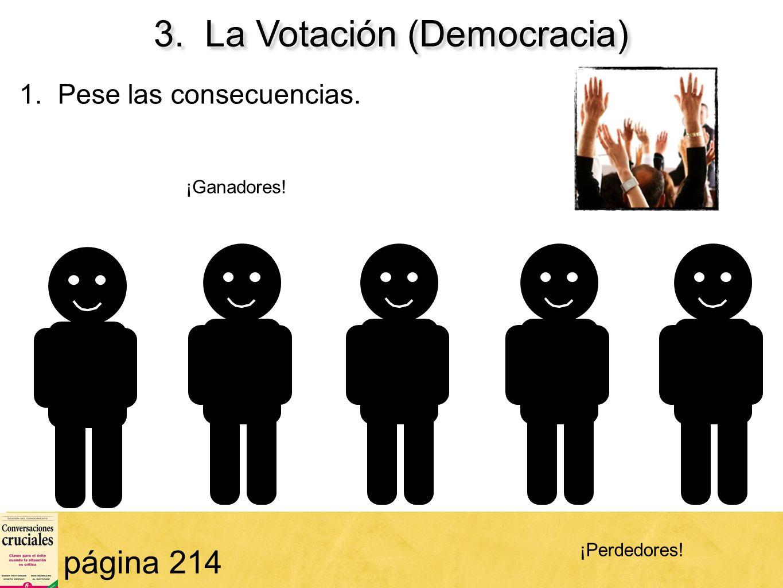 65 página 214 1. Pese las consecuencias. ¡Ganadores! ¡Perdedores! 3. La Votación (Democracia)