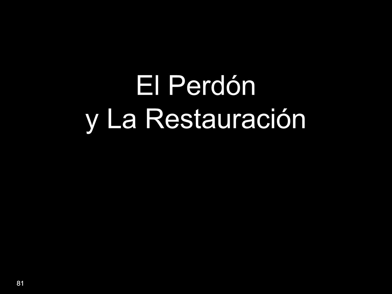 El Perdón y La Restauración 81