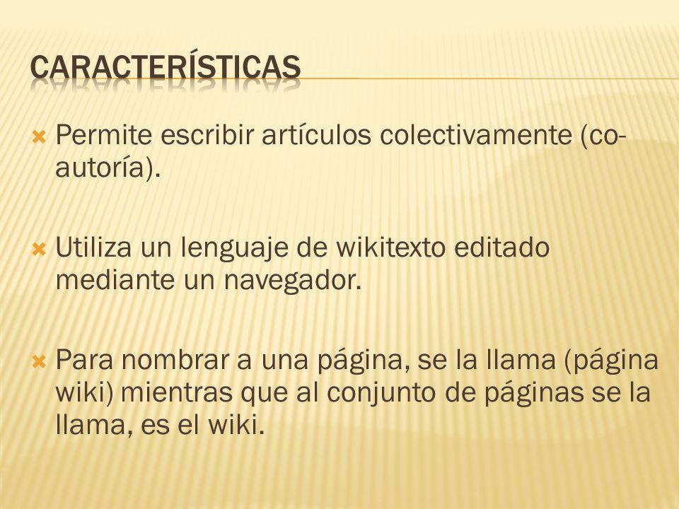 Permite escribir artículos colectivamente (co- autoría).