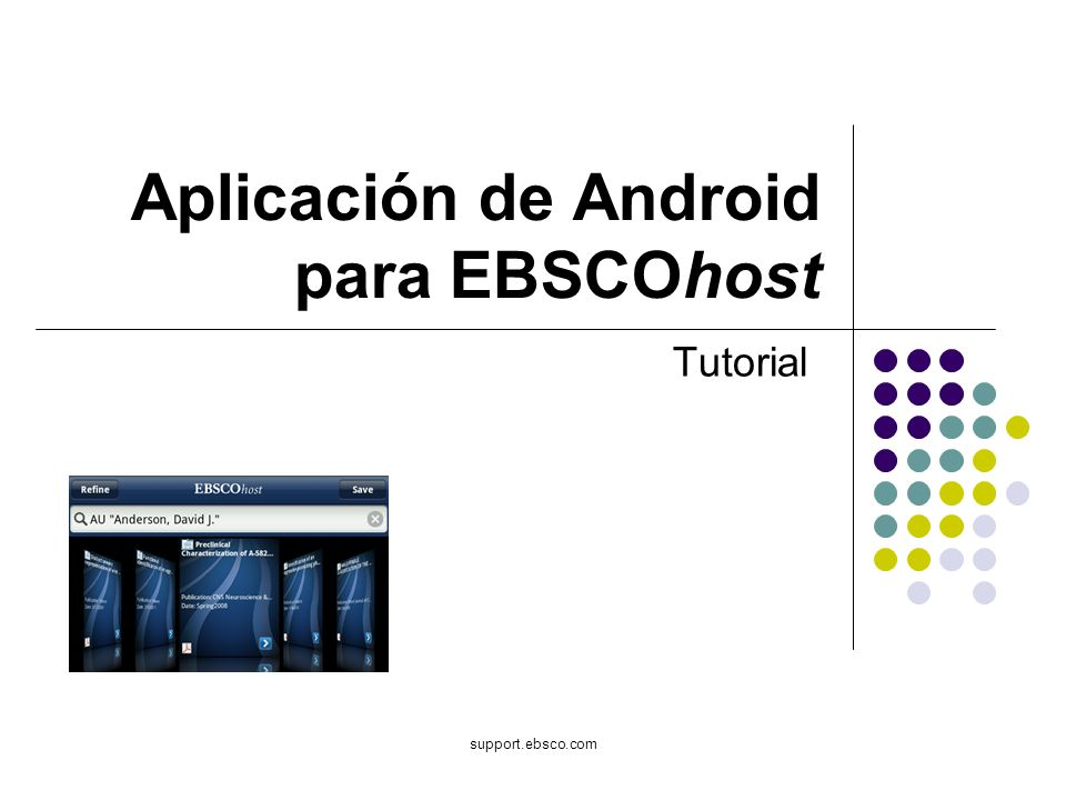 support.ebsco.com Aplicación de Android para EBSCOhost Tutorial