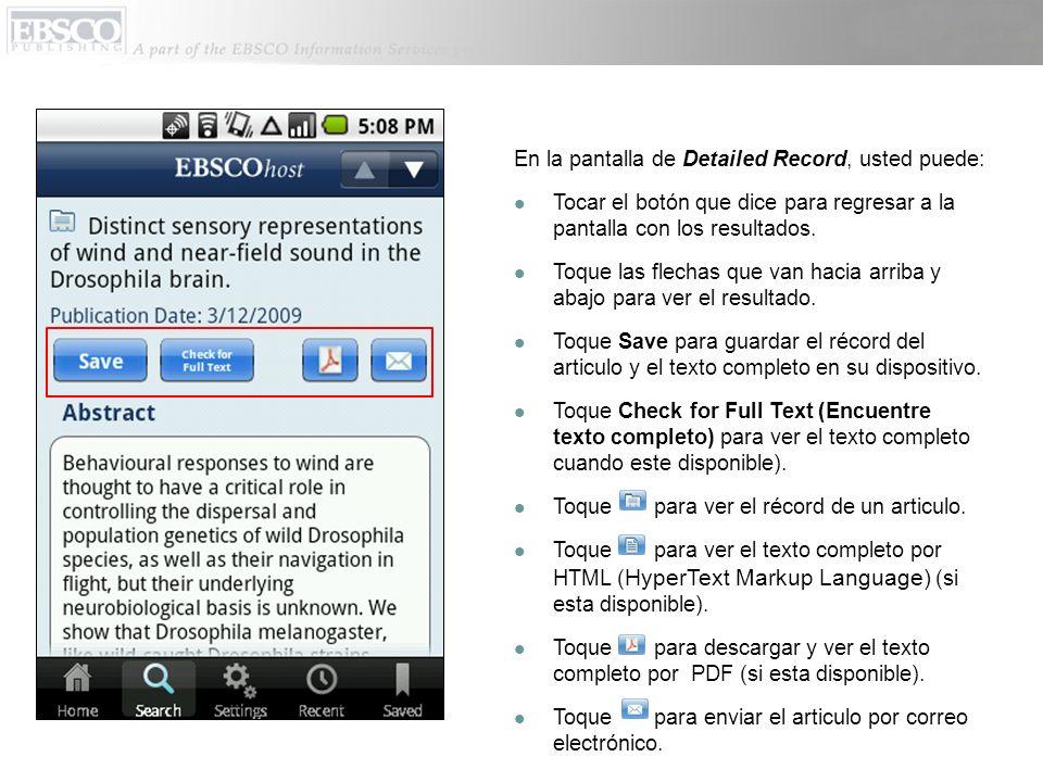 En la pantalla de Detailed Record, usted puede: Tocar el botón que dice para regresar a la pantalla con los resultados.