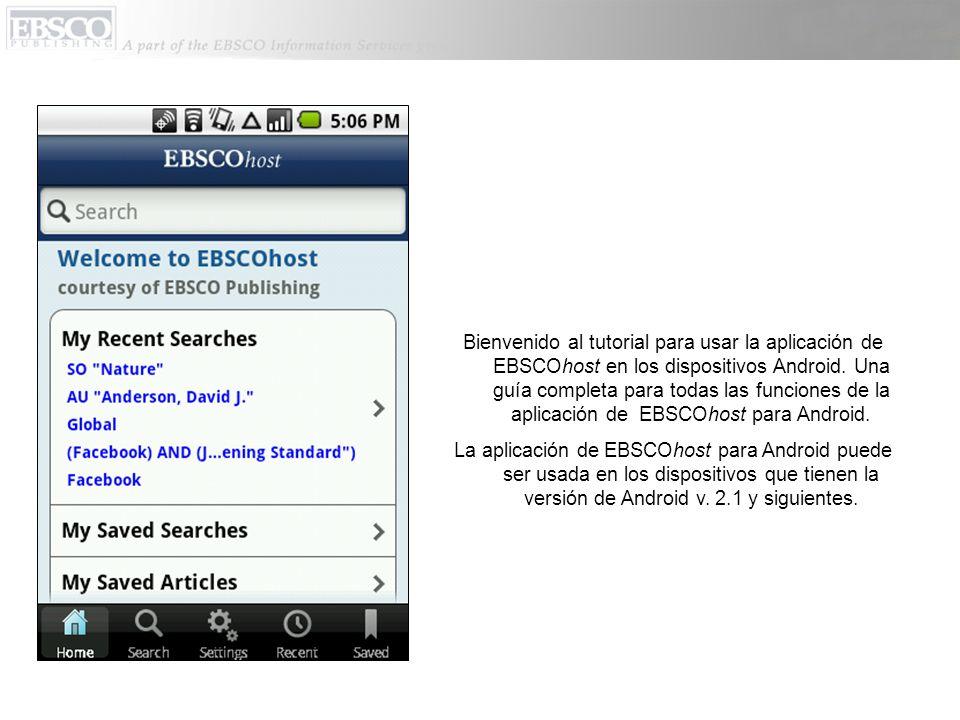 Bienvenido al tutorial para usar la aplicación de EBSCOhost en los dispositivos Android.
