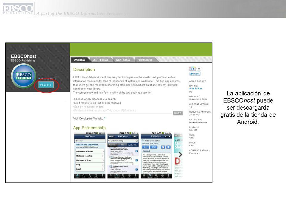 La aplicación de EBSCOhost puede ser descargarda gratis de la tienda de Android.