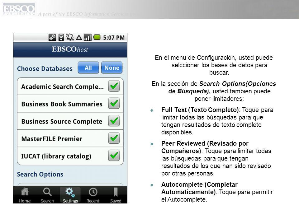 En el menu de Configuración, usted puede selccionar los bases de datos para buscar.