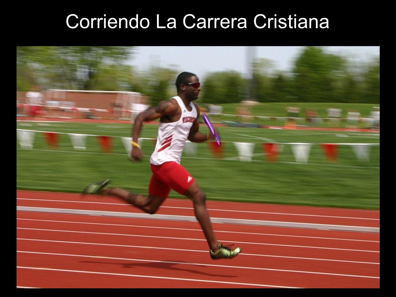 Corriendo La Carrera Cristiana