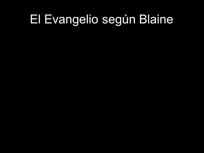 4 El Evangelio según Blaine