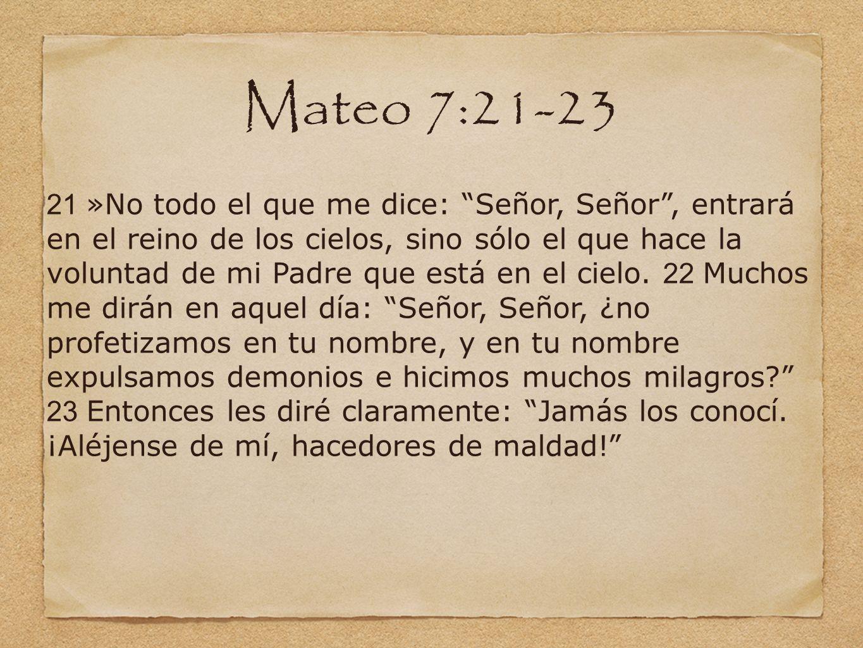 Mateo 7:21-23 Noah 21 »No todo el que me dice: Señor, Señor, entrará en el reino de los cielos, sino sólo el que hace la voluntad de mi Padre que está