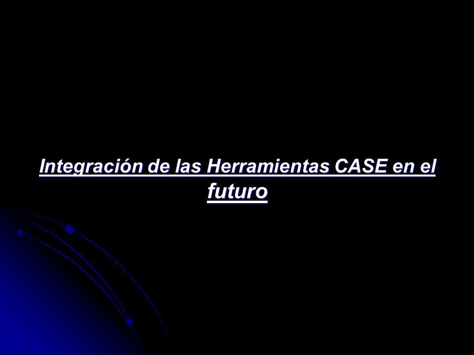 Integración de las Herramientas CASE en el futuro