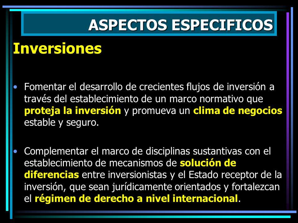ASPECTOS ESPECIFICOS Servicios Incentivar la expansión y el desarrollo de flujos de comercio de servicios transfronterizos a través del establecimient