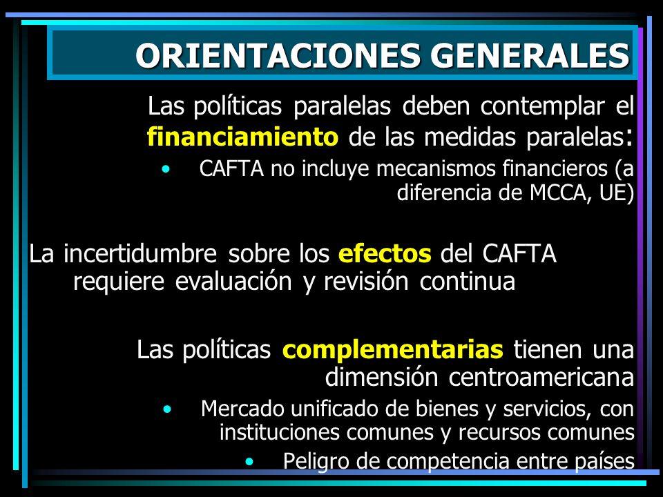1.La magnitud de los costos y beneficios del CAFTA dependen principalmente de las políticas paralelas 2.Políticas para competir frente a los EUA son p