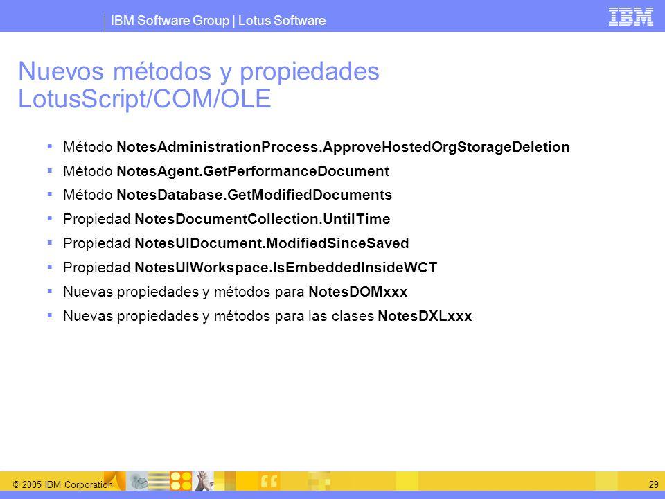 IBM Software Group | Lotus Software © 2005 IBM Corporation 29 Nuevos métodos y propiedades LotusScript/COM/OLE Método NotesAdministrationProcess.Appro