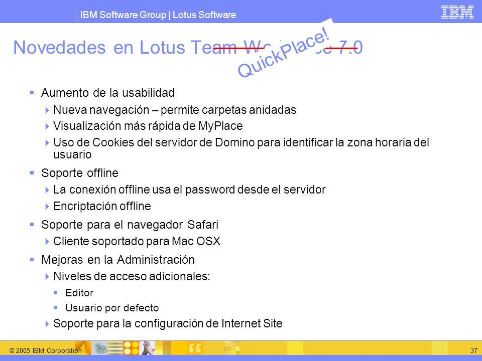 IBM Software Group | Lotus Software © 2005 IBM Corporation 37 Novedades en Lotus Team Workplace 7.0 Aumento de la usabilidad Nueva navegación – permit