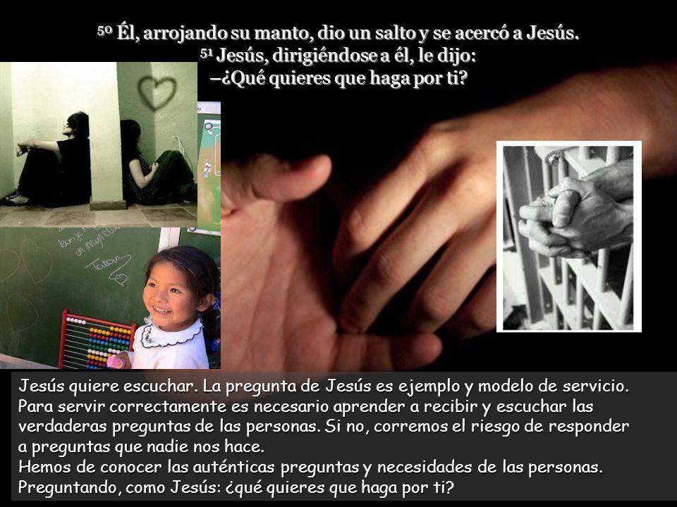 49 Jesús se detuvo y dijo: –Llamadlo. Llamaron entonces al ciego, diciéndole: ¡Ánimo, levántate, que te llama! Jesús siempre entra en relación con qui
