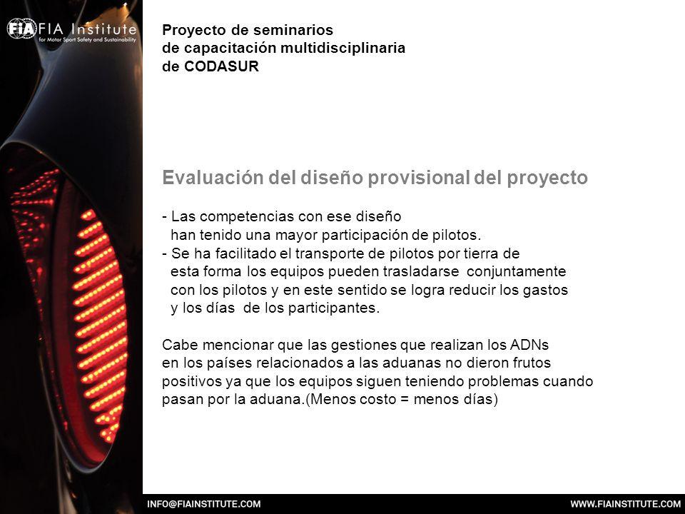 Proyecto de seminarios de capacitación multidisciplinaria de CODASUR Evaluación del diseño provisional del proyecto - Las competencias con ese diseño han tenido una mayor participación de pilotos.