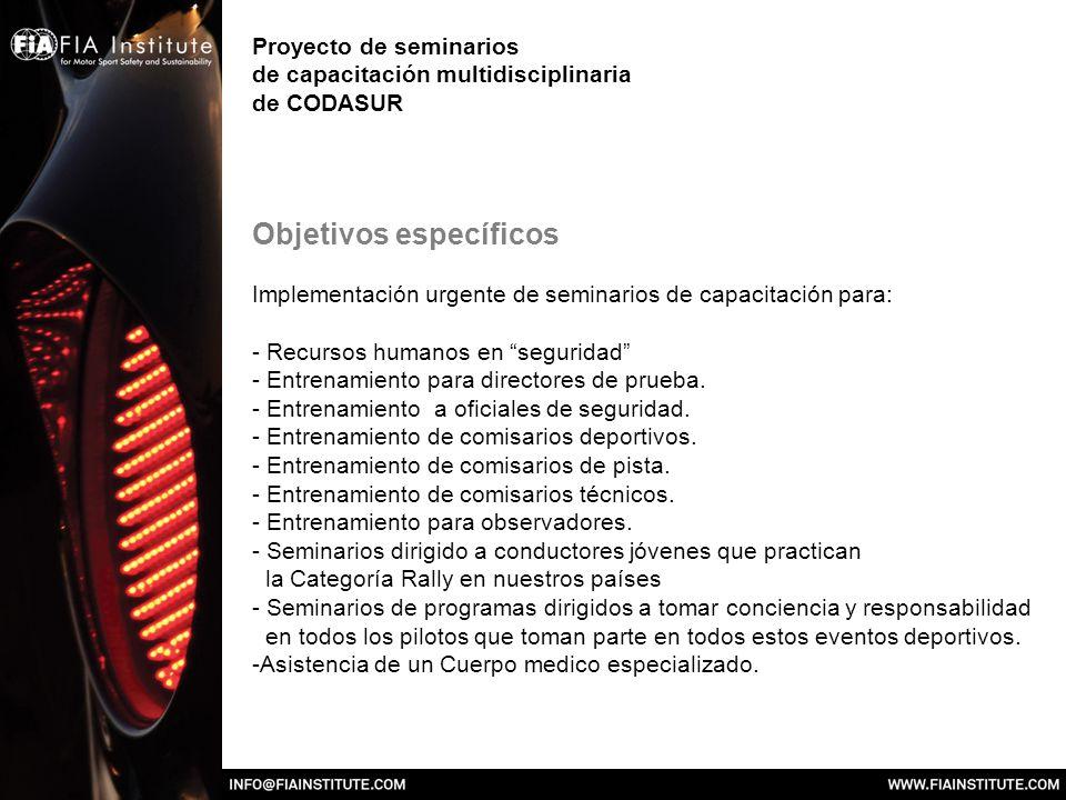 Proyecto de seminarios de capacitación multidisciplinaria de CODASUR Objetivos específicos Implementación urgente de seminarios de capacitación para: - Recursos humanos en seguridad - Entrenamiento para directores de prueba.